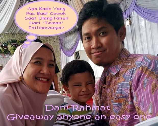Kontestan Kado Istimewa Untuk Cowok Giveaway Dani Rachmat