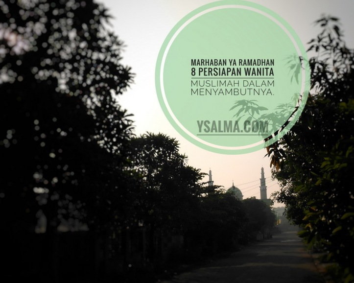 Persiapan Muslimah Menyambut Ramadhan-YSalma
