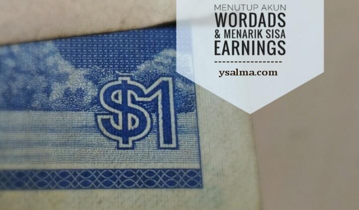 Menutup Akun WordAds dan Menarik Sisa Earnings