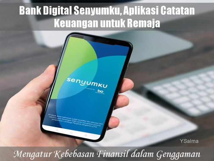 Bank digital Senyumku aplikasi pencatat keuangan finansial terbaik